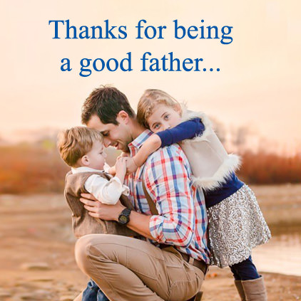 Thanks for Being a Good Father