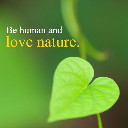 Be Human Love Nature Slogan