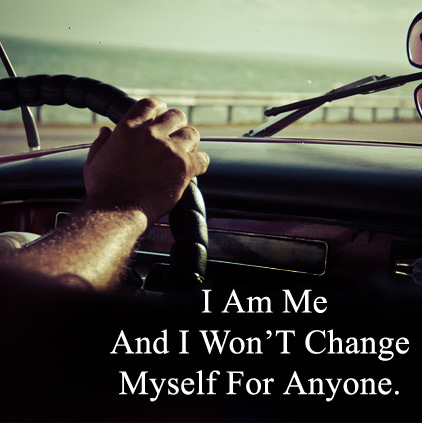 I Wont Change Myself Sayings