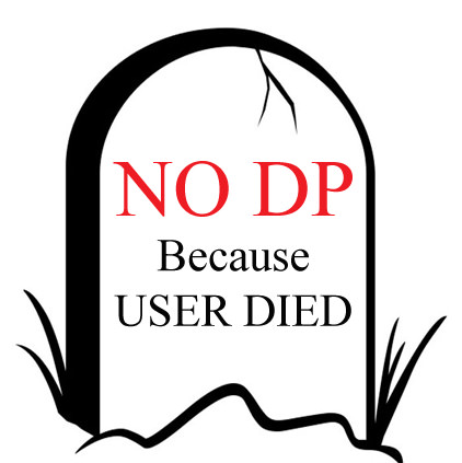Sad NO DP Beacuse User Died