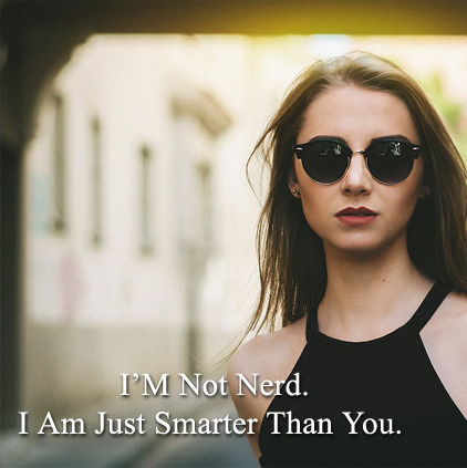 Smarter Than You Attitude Quotes
