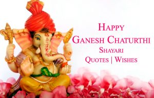 Happy Ganesh Chaturthi Shayari Quotes Wishe