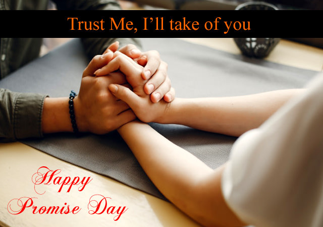 Trust Me, I'll Take care of you - Promise Day