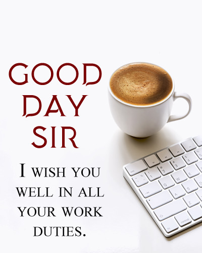 Good Day Wishes for Sir