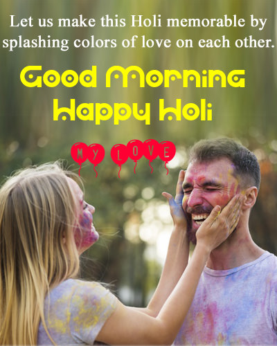 Good Morning Happy Holi My Love