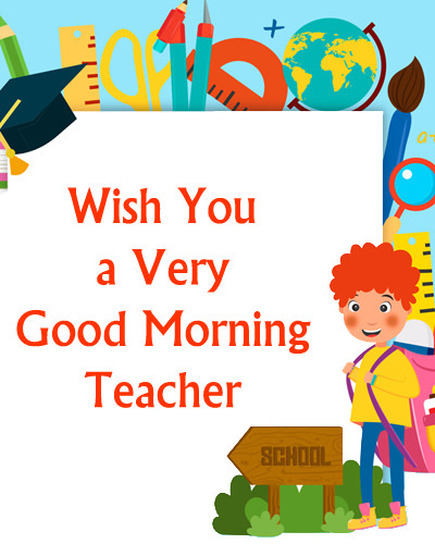 Good Morning Teacher Wishes