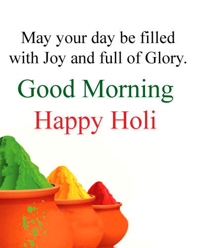 Good Morning and Happy Holi