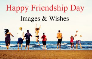 Happy Friendship Day Images Wishes