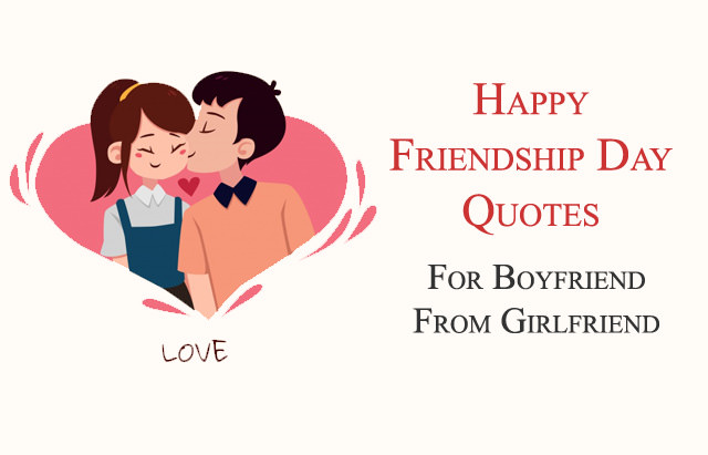 Happy Friendship Day Quote For Girlfriend From Boyfriend